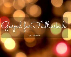 PRESSEMEDDELELSE – Lys i Mørket, Gospel for Fællesskab